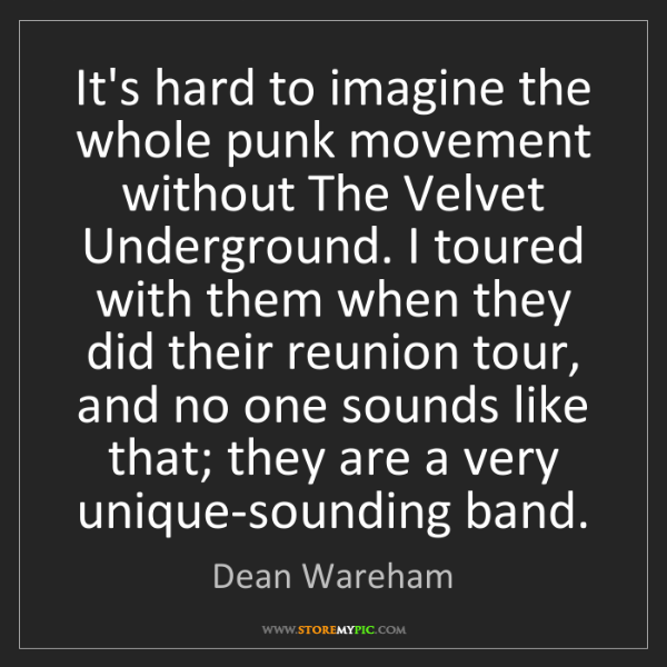 Dean Wareham: It's hard to imagine the whole punk movement without...