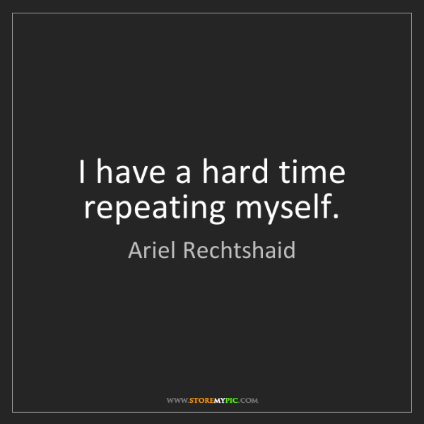 Ariel Rechtshaid: I have a hard time repeating myself.