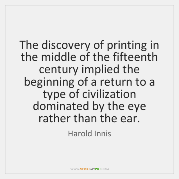 The discovery of printing in the middle of the fifteenth century implied ...