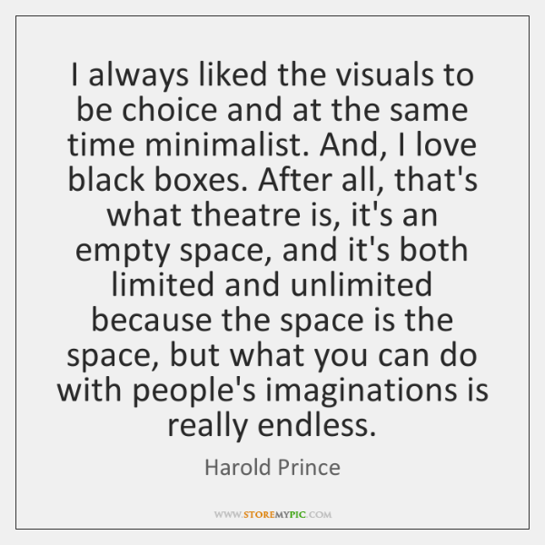 I always liked the visuals to be choice and at the same ...