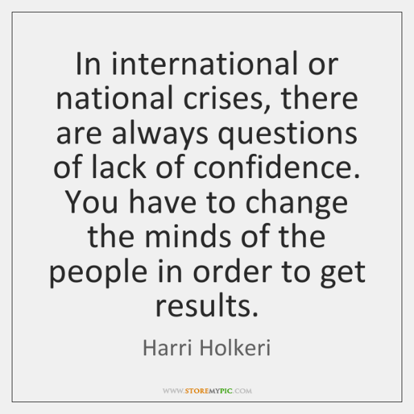 In international or national crises, there are always questions of lack of ...