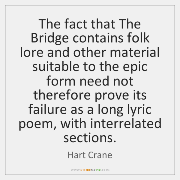 The fact that The Bridge contains folk lore and other material suitable ...