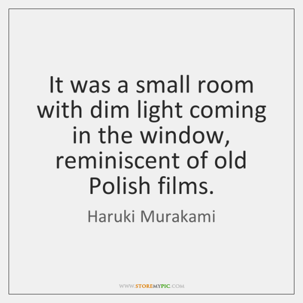 It was a small room with dim light coming in the window, ...