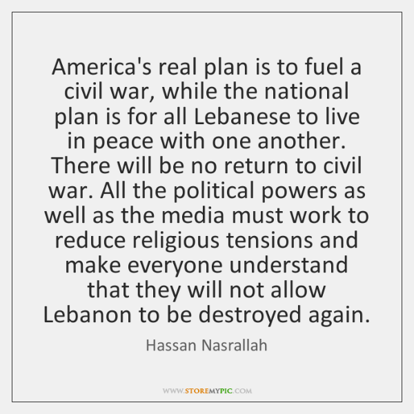 America's real plan is to fuel a civil war, while the national ...