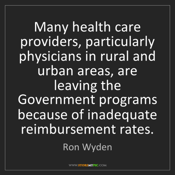 Ron Wyden: Many health care providers, particularly physicians in...
