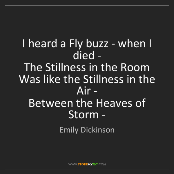 Emily Dickinson: I heard a Fly buzz - when I died -   The Stillness in...