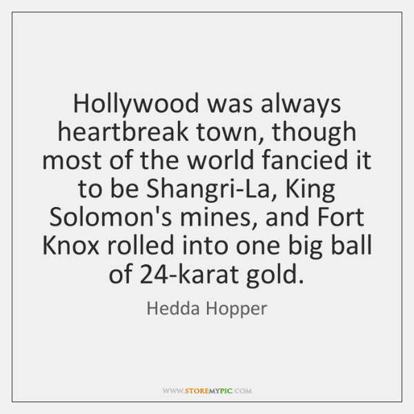 Hollywood was always heartbreak town, though most of the world fancied it ...