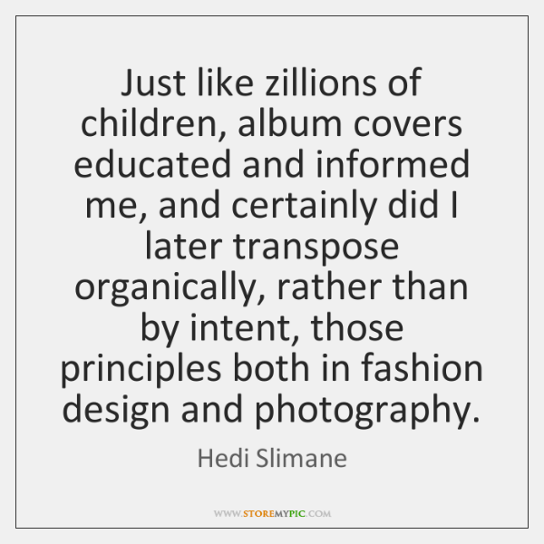 Just like zillions of children, album covers educated and informed me, and ...