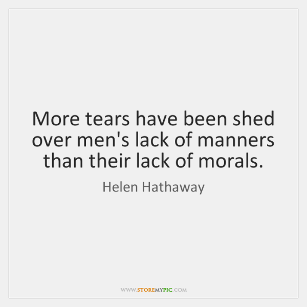 More tears have been shed over men's lack of manners than their ...