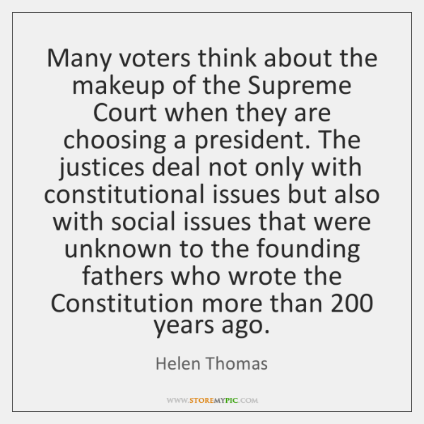 Many voters think about the makeup of the Supreme Court when they ...