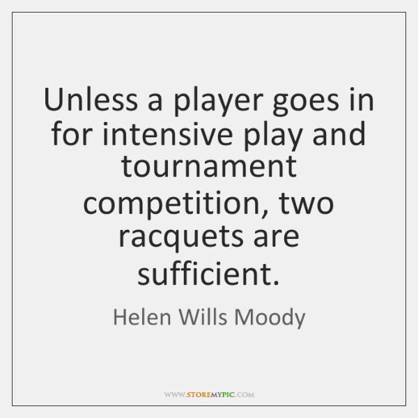 Unless a player goes in for intensive play and tournament competition, two ...