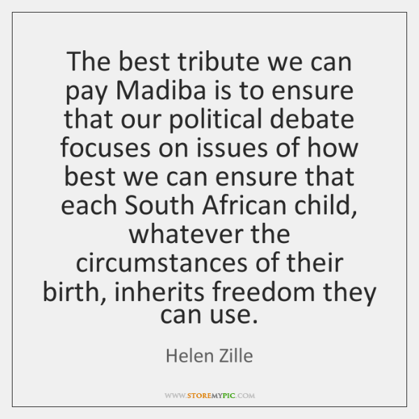 The best tribute we can pay Madiba is to ensure that our ...