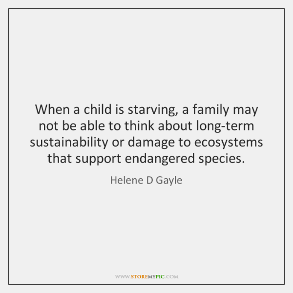 When a child is starving, a family may not be able to ...