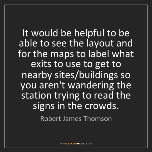 Robert James Thomson: It would be helpful to be able to see the layout and...
