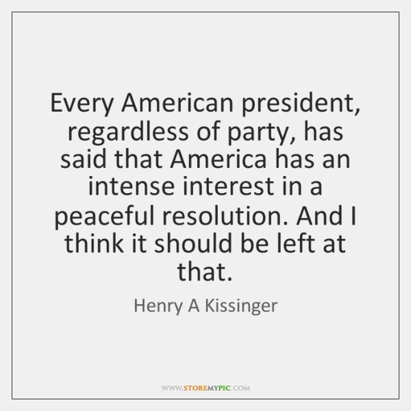 Every American president, regardless of party, has said that America has an ...