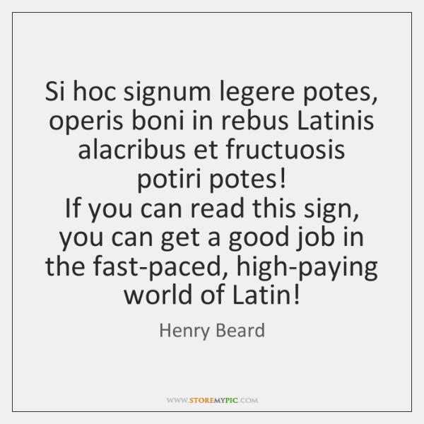 Si hoc signum legere potes, operis boni in rebus Latinis alacribus et ...