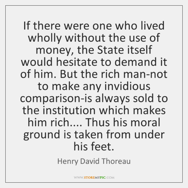If there were one who lived wholly without the use of money, ...