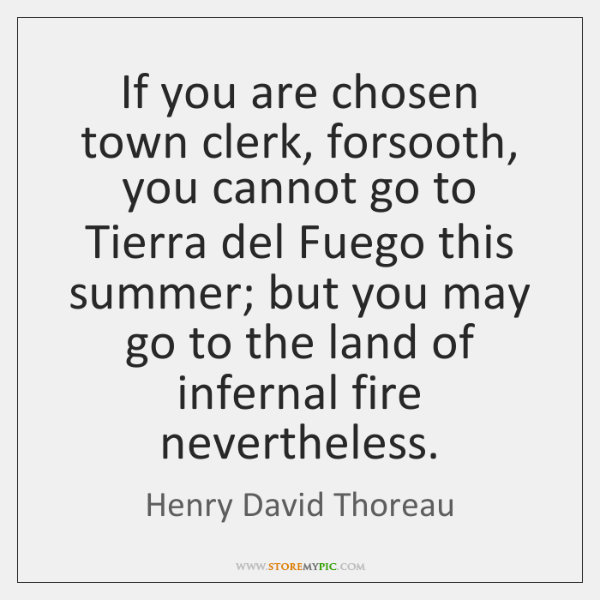 If you are chosen town clerk, forsooth, you cannot go to Tierra ...