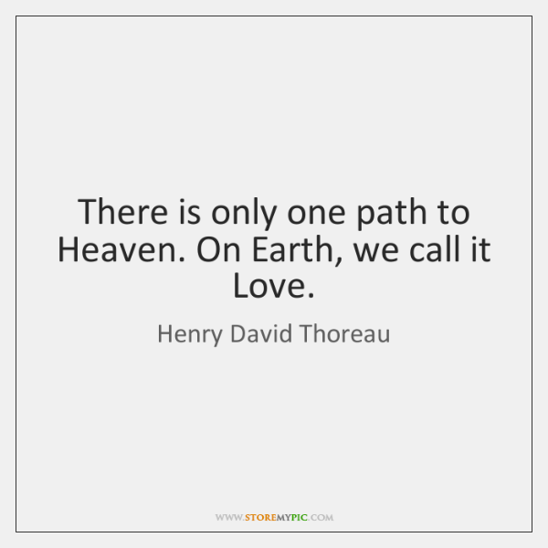There is only one path to Heaven. On Earth, we call it ...