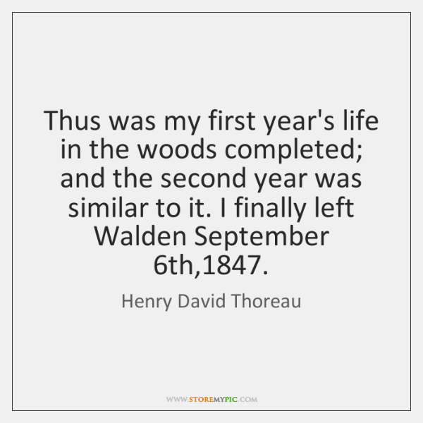 Thus was my first year's life in the woods completed; and the ...