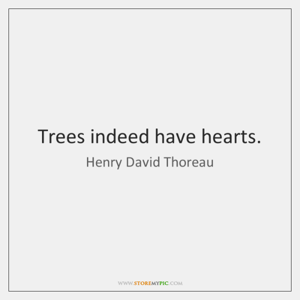 Trees indeed have hearts.