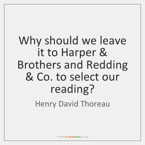 Why should we leave it to Harper & Brothers and Redding & Co. to ...
