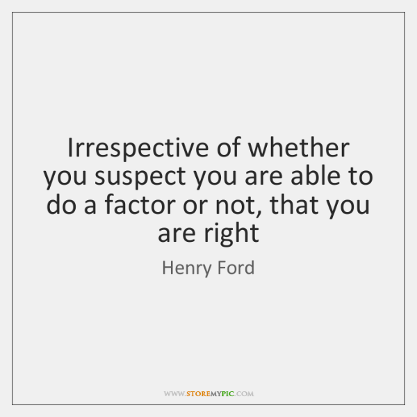 Irrespective of whether you suspect you are able to do a factor ...