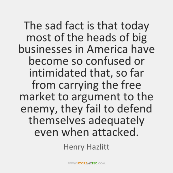 The sad fact is that today most of the heads of big ...