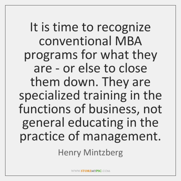 It is time to recognize conventional MBA programs for what they are ...