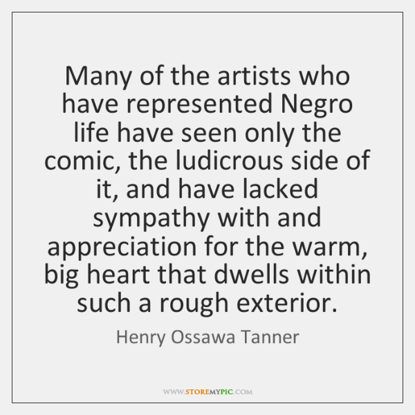 Many of the artists who have represented Negro life have seen only ...