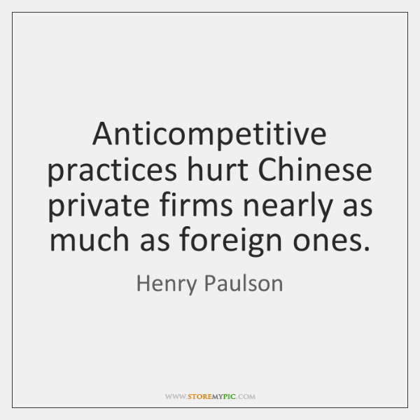 Anticompetitive practices hurt Chinese private firms nearly as much as foreign ones.