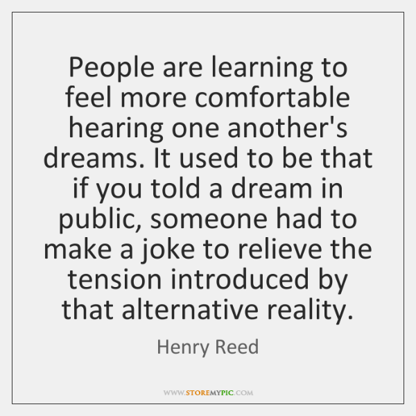 People are learning to feel more comfortable hearing one another's dreams. It ...