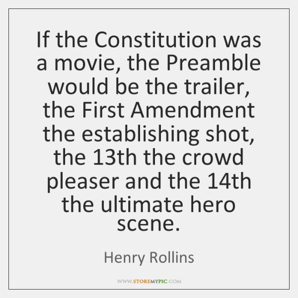 If the Constitution was a movie, the Preamble would be the trailer, ...