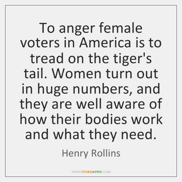To anger female voters in America is to tread on the tiger's ...