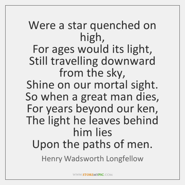 Were a star quenched on high,   For ages would its light,   Still ...