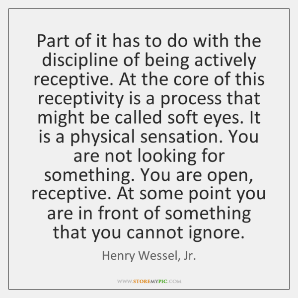 Part of it has to do with the discipline of being actively ...