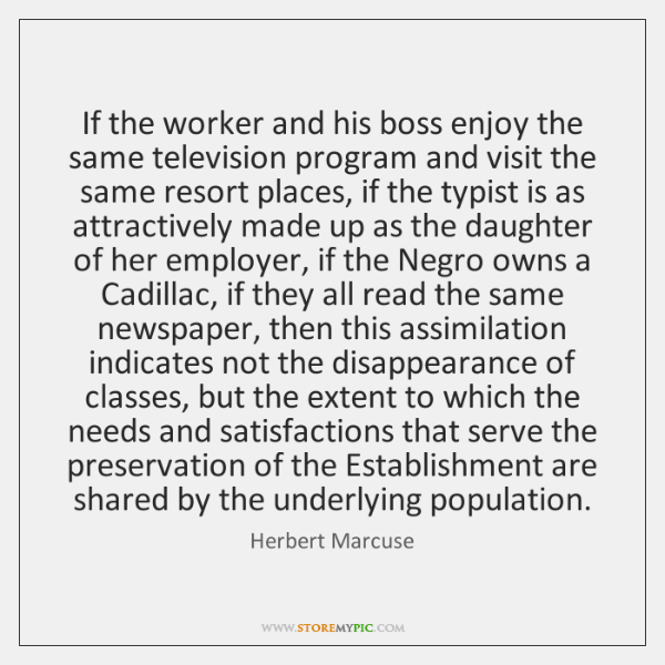 If the worker and his boss enjoy the same television program and ...