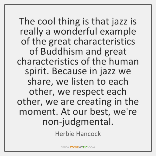 The cool thing is that jazz is really a wonderful example of ...