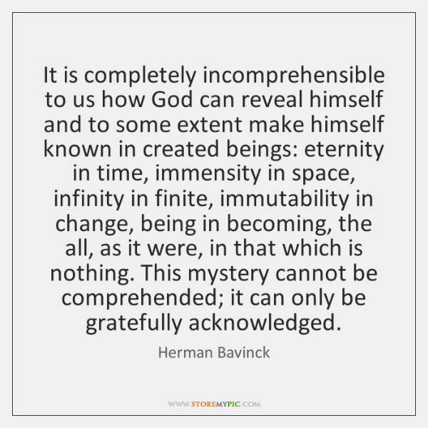 It is completely incomprehensible to us how God can reveal himself and ...
