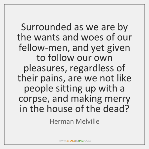 Surrounded as we are by the wants and woes of our fellow-men, ...