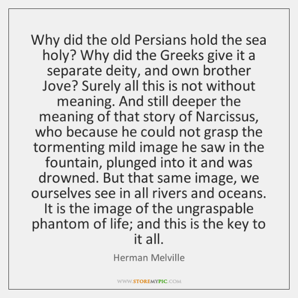 Why did the old Persians hold the sea holy? Why did the ...