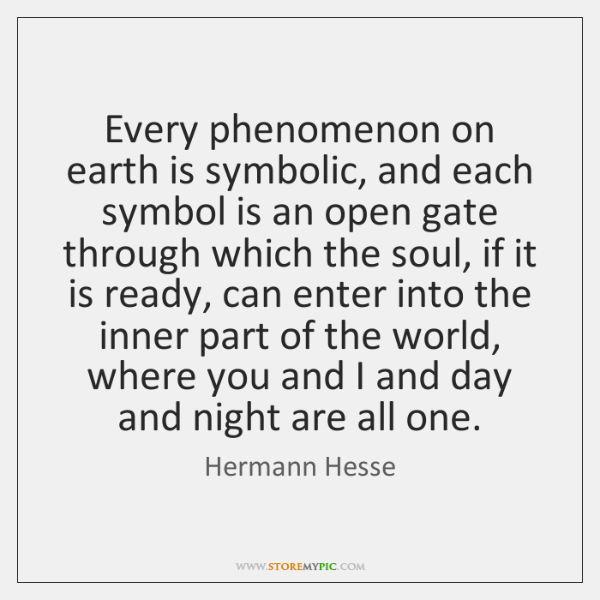 Every phenomenon on earth is symbolic, and each symbol is an open ...