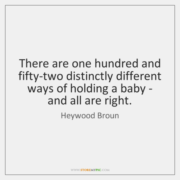 There are one hundred and fifty-two distinctly different ways of holding a ...