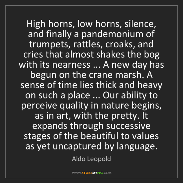 Aldo Leopold: High horns, low horns, silence, and finally a pandemonium...