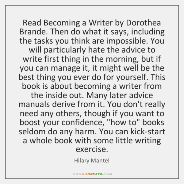 Read Becoming a Writer by Dorothea Brande. Then do what it says, ...