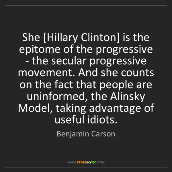 Benjamin Carson: She [Hillary Clinton] is the epitome of the progressive...