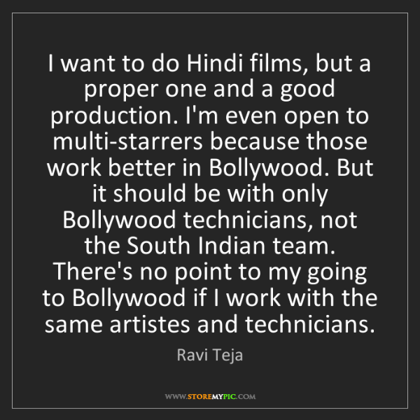 Ravi Teja: I want to do Hindi films, but a proper one and a good...