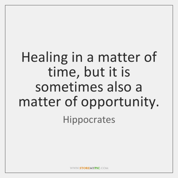 Healing in a matter of time, but it is sometimes also a ...