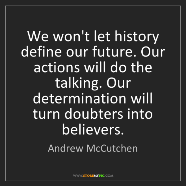 Andrew McCutchen: We won't let history define our future. Our actions will...