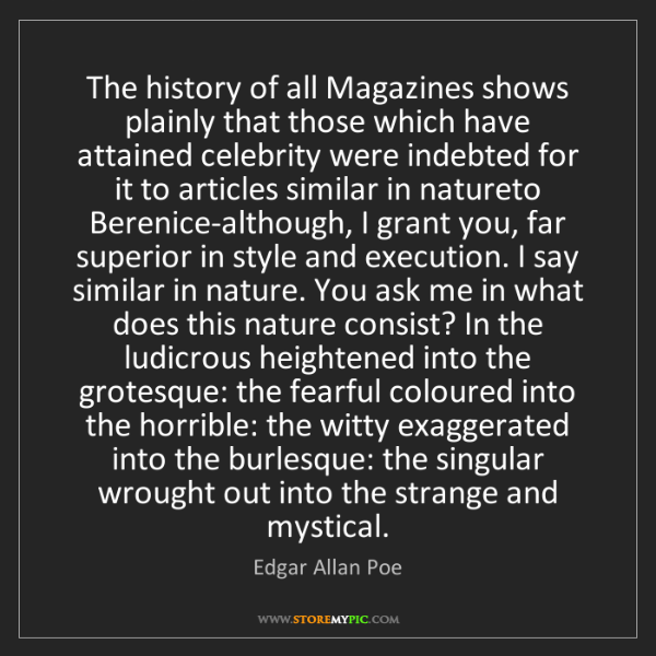 Edgar Allan Poe: The history of all Magazines shows plainly that those...